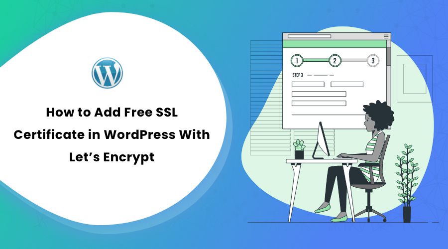 How to Add Free SSL Certificate in WordPress With Let's Encrypt