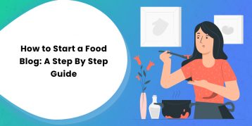How to Start a Food Blog A Step By Step Guide