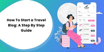 How To Start a Travel Blog A Step By Step Guide