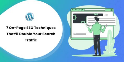 7 On-Page SEO Techniques That'll Double Your Search Traffic