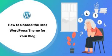How to Choose the Best WordPress Theme for Your Blog