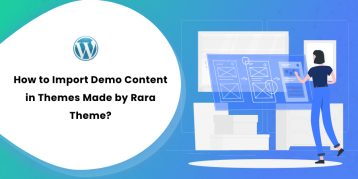 How to Import Demo Content in Themes Made by Rara Theme