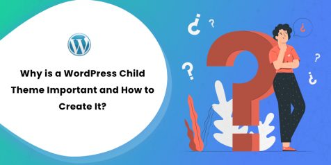 Why is a WordPress Child Theme Important and How to Create It