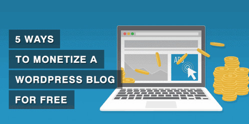 5 Ways to Monetize a WordPress Blog for Free