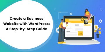 Create a Business Website with WordPress A Step-by-Step Guide