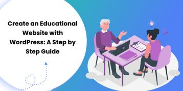 Create an Educational Website with WordPress A Step by Step Guide