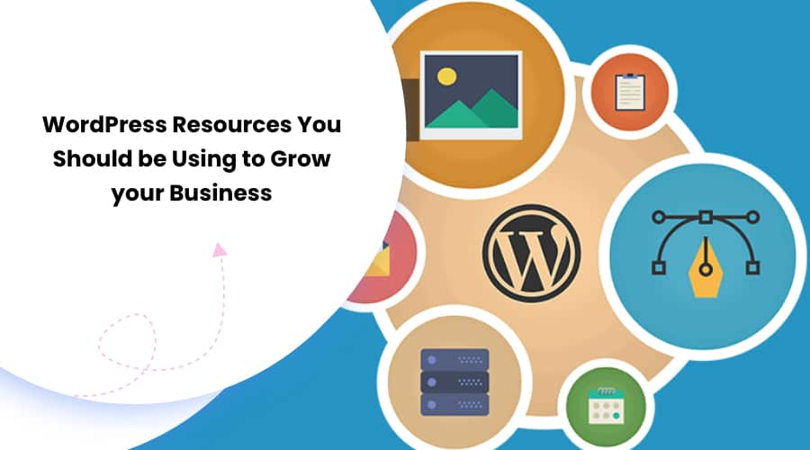 WordPress Resources You Should be Using to Grow your Business in 2021
