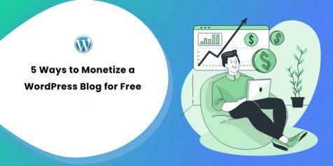 5 Ways to Monetize a WordPress Blog for Free