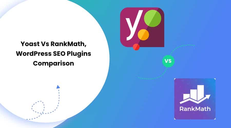 Yoast Vs Rank Math- WordPress SEO Plugins Comparison