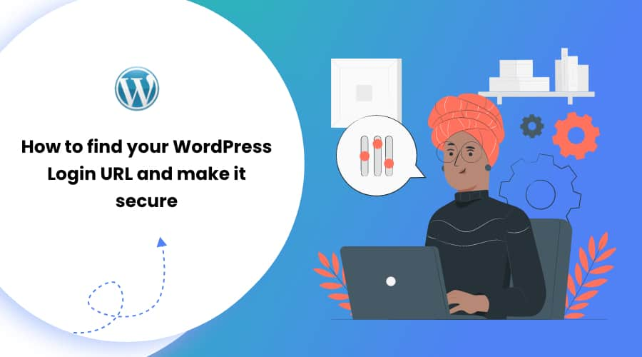 How to Find Your WordPress Login URL and Make It Secure)?