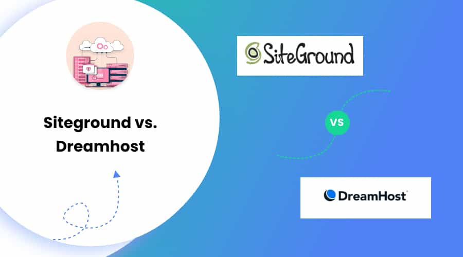 Siteground vs. Dreamhost