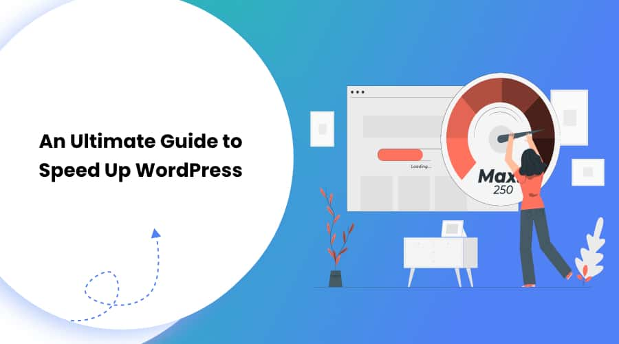An Ultimate Guide to Speed Up WordPress