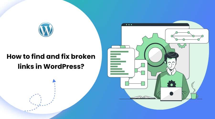 How to Find and Fix Broken Links in WordPress?