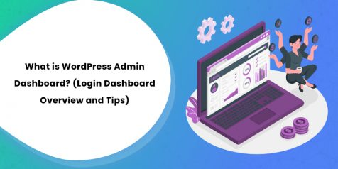 What is WordPress Admin Dashboard (Login Dashboard Overview and Tips)