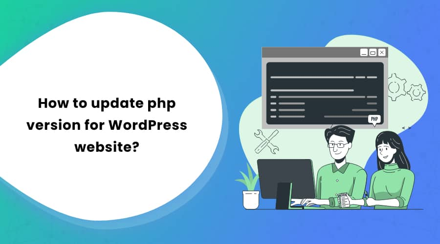 How to Update the PHP Version for the WordPress Website?