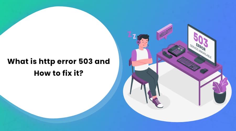 What is HTTP error 503 and how to fix it?