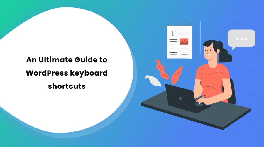 An Ultimate Guide to WordPress keyboard shortcuts