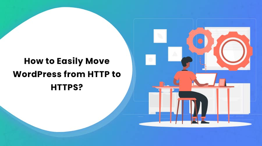 How to Easily Move WordPress from HTTP to HTTPS?