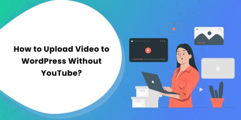 How to Upload Video to WordPress Without YouTube