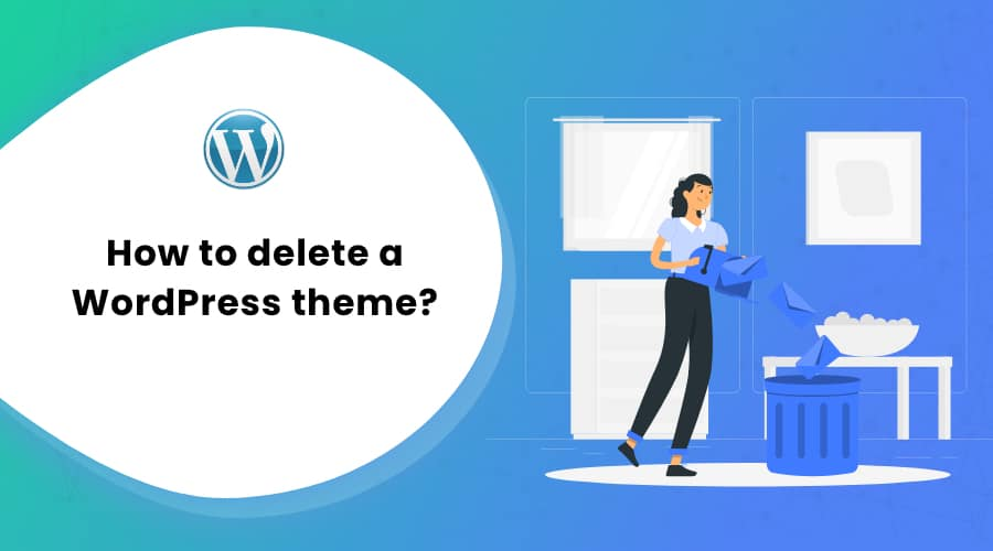 How to Delete a WordPress Theme?