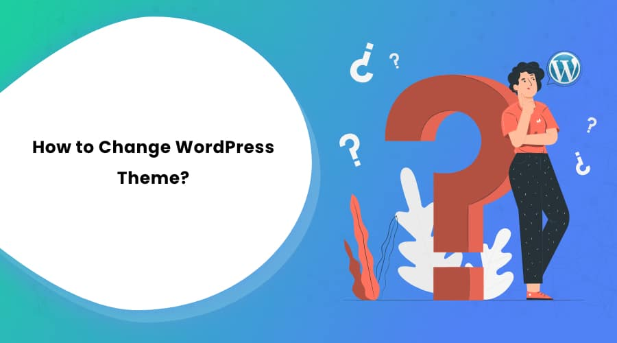 How to Change WordPress Theme?