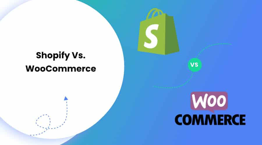 Shopify Vs. WooCommerce – Compared