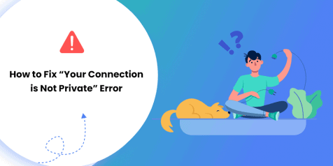 How to Fix Your Connection is Not Private Error