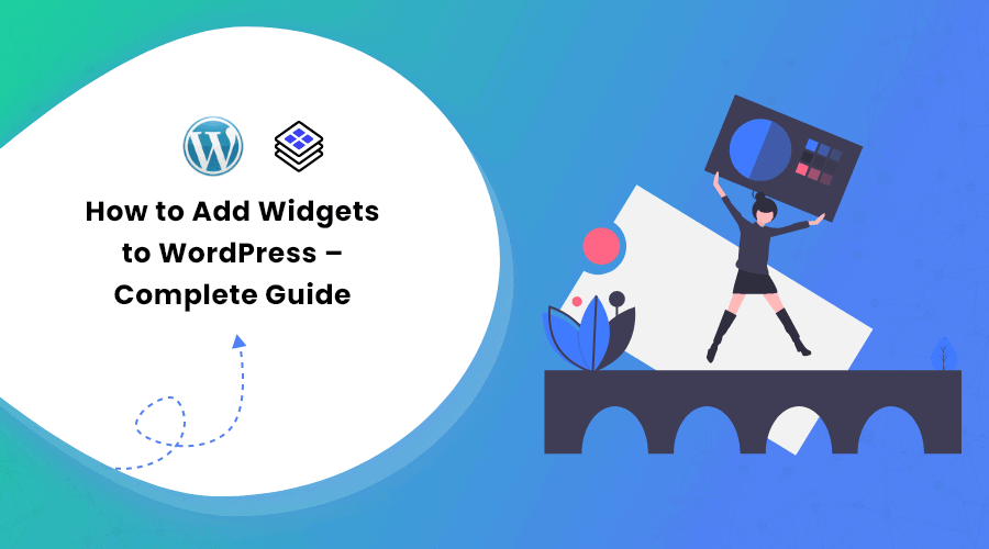 How to Add Widgets to WordPress – Complete Guide